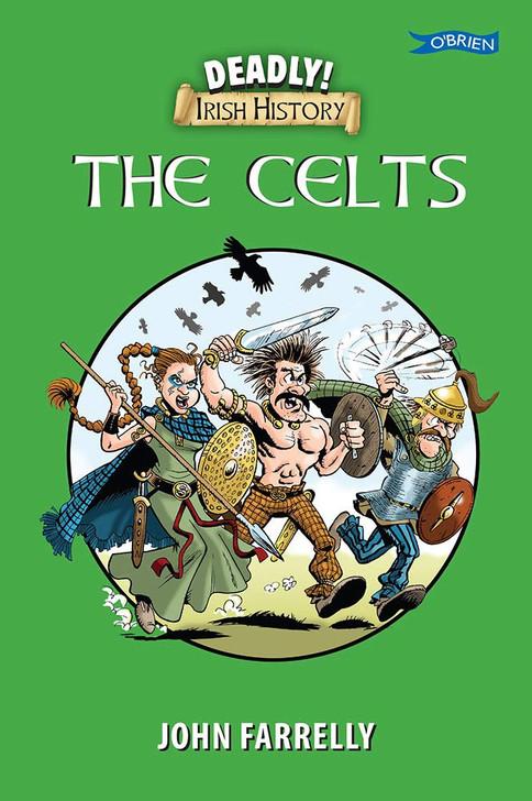 Deadly Irish History The Celts / John Farrelly