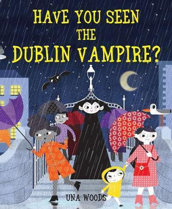 Have You Seen the Dublin Vampire? H/B / Una Woods
