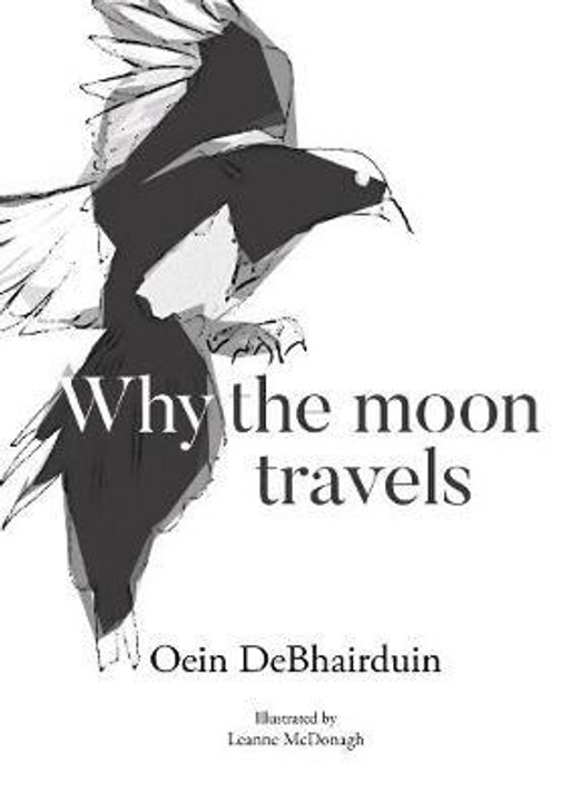 Why the Moon Travels H/B / Oein DeBhairduin