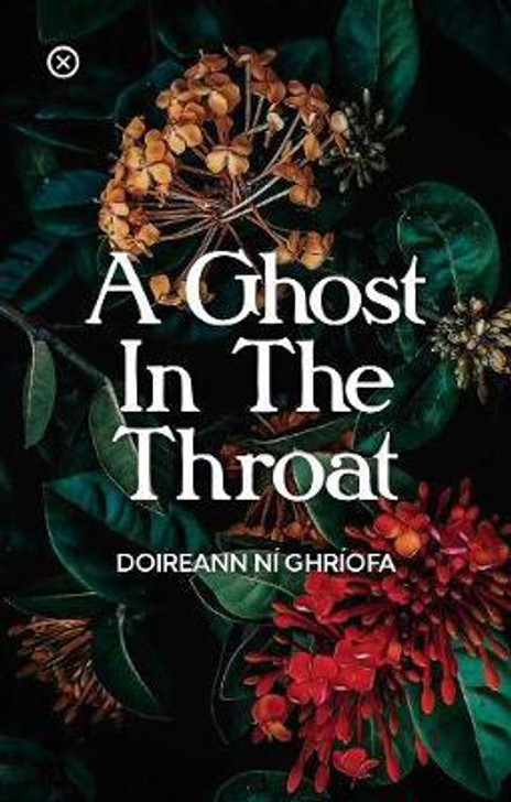 GHOST IN THE THROAT / Doireann Ni Ghriofa