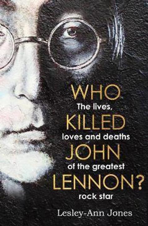 Who Killed John Lennon? - Lesley Ann Jones