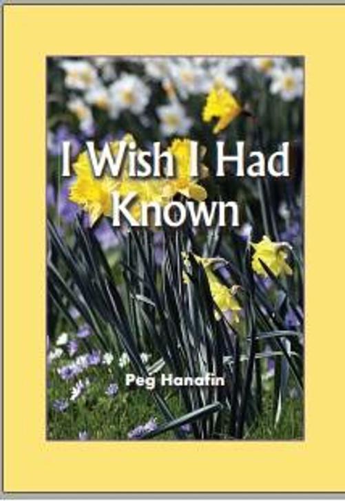 I Wish I Had Known / Peg Hanafin