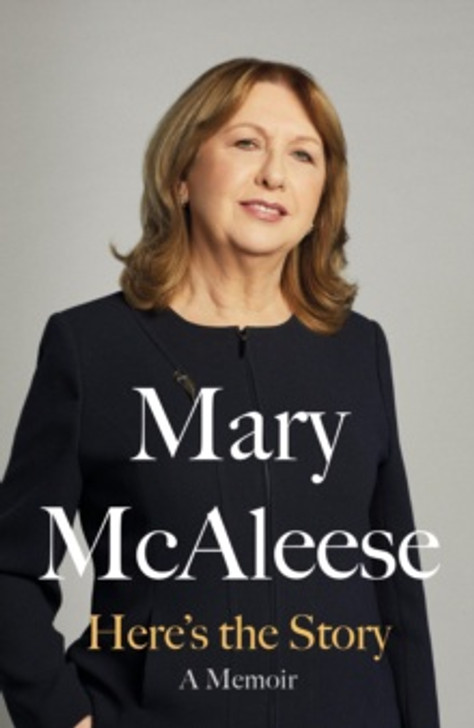 Here's the Story A Memoir H/B / MARY MCALEESE