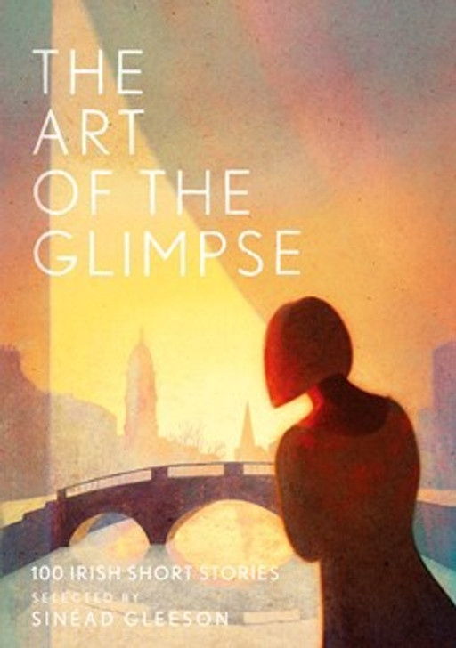 Art of the Glimpse, The / Sinead Gleeson