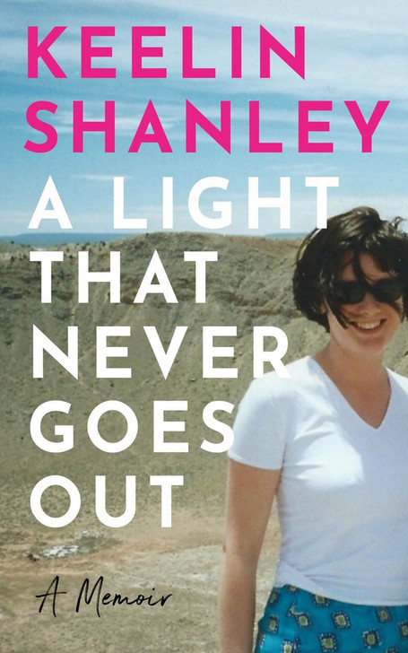 Light That Never Goes Out H/B / Keelin Shanley