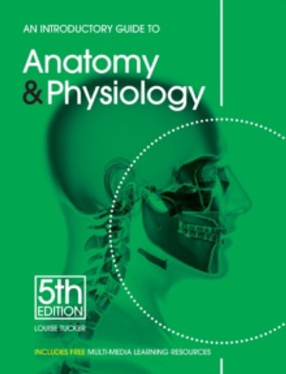 INTRO GUIDE TO ANATOMY & PHYSIOLOGY 4ED-Louise Tucker