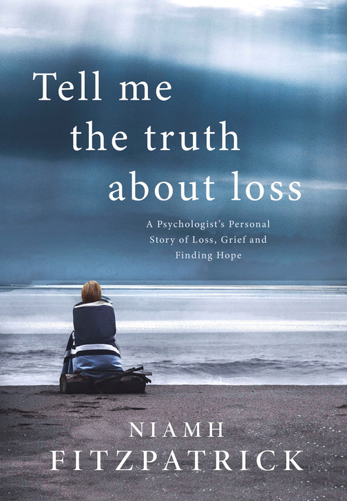 Tell Me the Truth About Loss / Niamh Fitzpatrick
