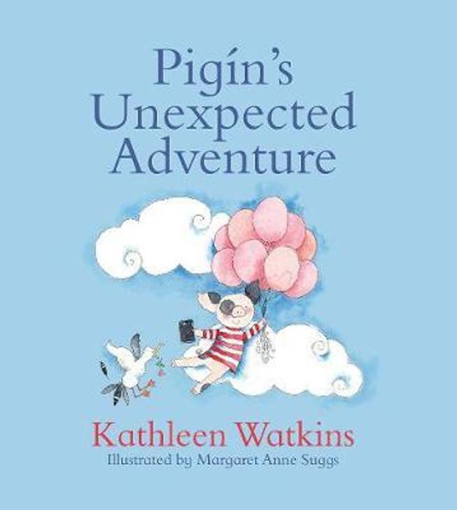 Pigin's Unexpected Adventure / Kathleen Watkins
