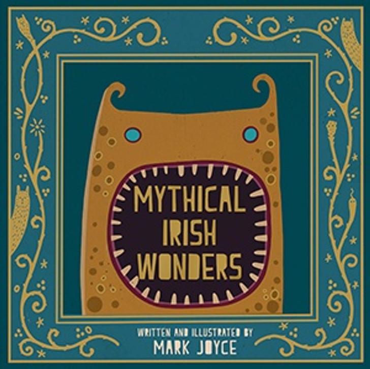 Mythical Irish Wonders / Mark Joyce