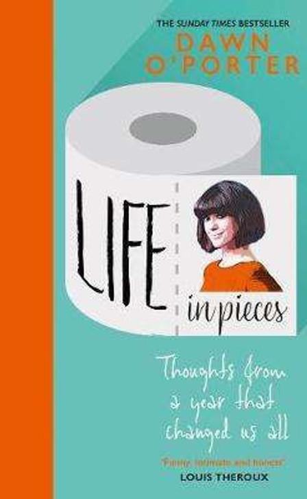 Life in Pieces / Dawn O'Porter