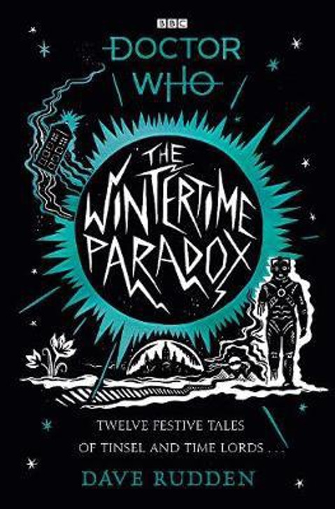 Wintertime Paradox : Festive stories from the World of Doctor Who / Dave Rudden
