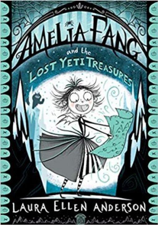 Amelia Fang and the Lost Yeti Treasure / Laura Ellen Anderson
