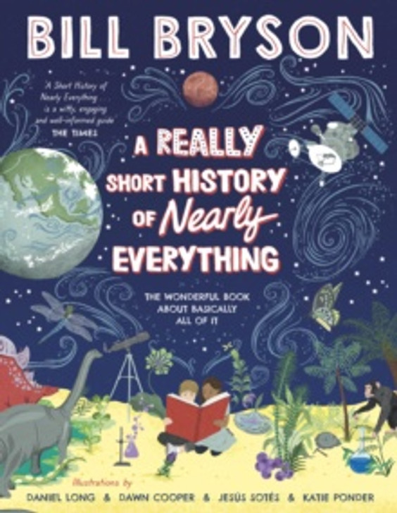 Really Short History of Nearly Everything, A / Bill Bryson
