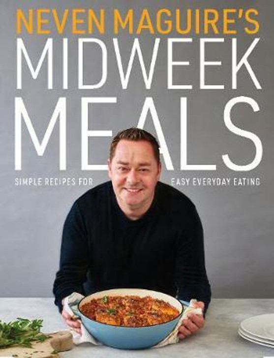 Midweek Meals / Neven Maguire
