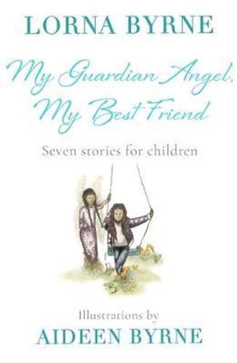 My Guardian Angel, My Best Friend H/B / Lorna Byrne