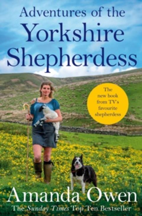 Adventures of the Yorkshire Shepherdess / Amanda Owen