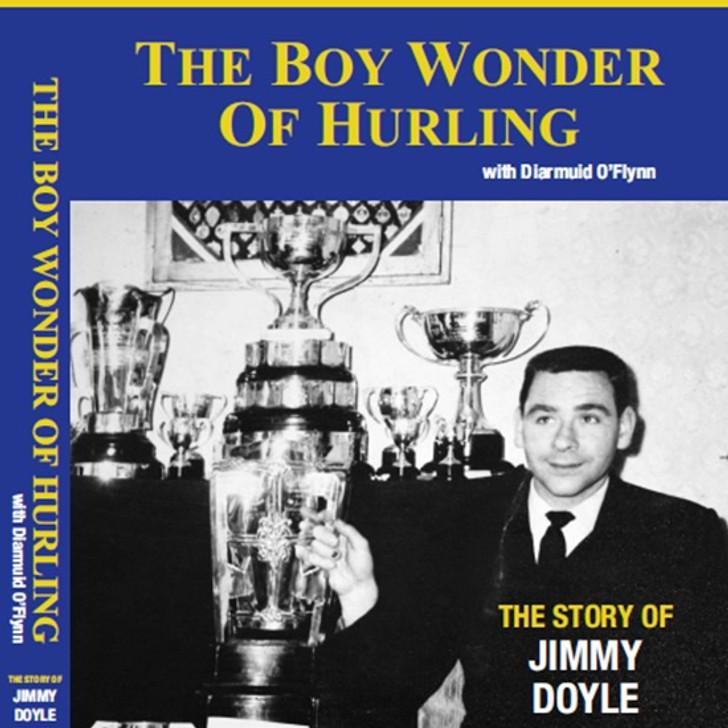 Boy Wonder of Hurling H/B, The / Jimmy Doyle & Diarmuid O'Flynn