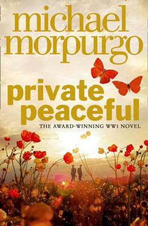Private Peaceful / MICHAEL MORPURGO