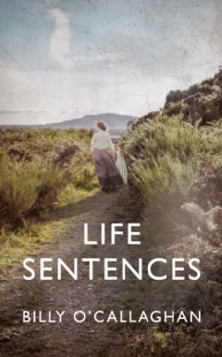 Life Sentences P/B / Billy O Callaghan
