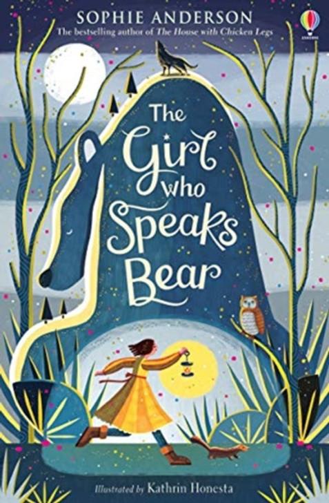 Girl Who Speaks Bear P/B, The / Sophie Anderson