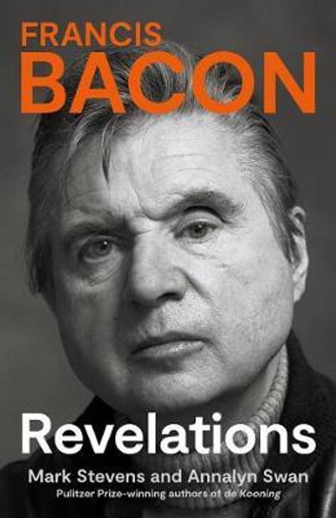 Francis Bacon Revelations H/B / Mark Stevens and Annalyn Swan