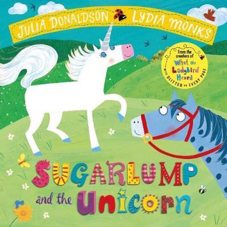 Sugarlump and the Unicorn P/B / Julia Donaldson & Lydia Monks