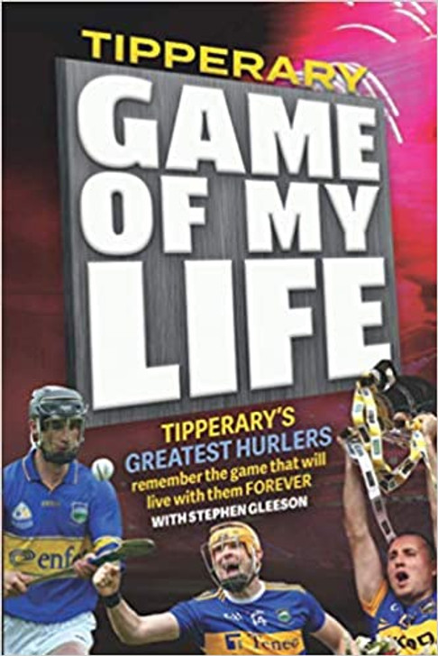 Tipperary: Game of My Life / Stephen Gleeson