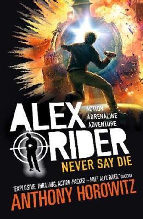 Alex Rider 11 Never Say Die / Anthony Horowitz