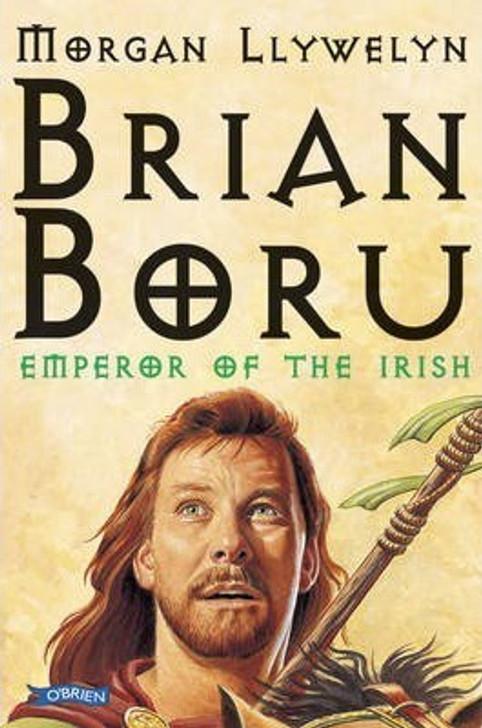 Brian Boru : Emperor of the Irish / Morgan Llywelyn