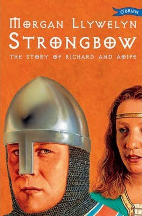 Strongbow : The Story of Richard and Aoife / Morgan Llywelyn
