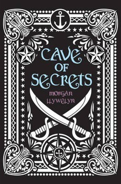 Cave of Secrets / Morgan Llywelyn