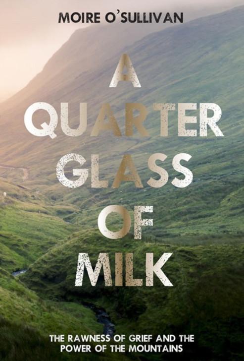 Quarter Glass of Milk, A / Moire O'Sullivan