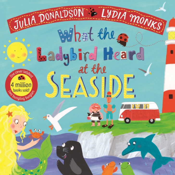 What the Ladybird Heard at the Seaside P/B / Julia Donaldson & Lydia Monks