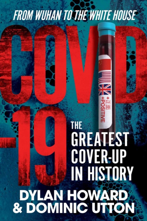 Covid-19 The Greatest Cover-Up in History H/B / Dylan Howard & Dominic Utton