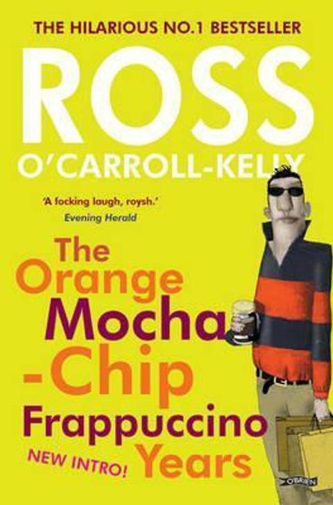 Orange Mocha-Chip Frappuccino Years P/B, The / Ross O'Carroll-Kelly