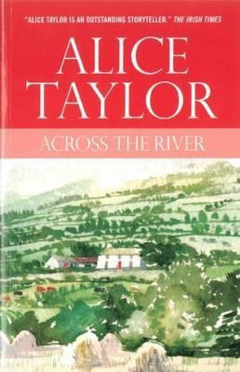 Across the River / Alice Taylor