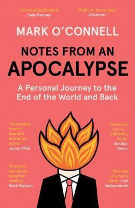 Notes From An Apocalypse P/B / Mark O'Connell