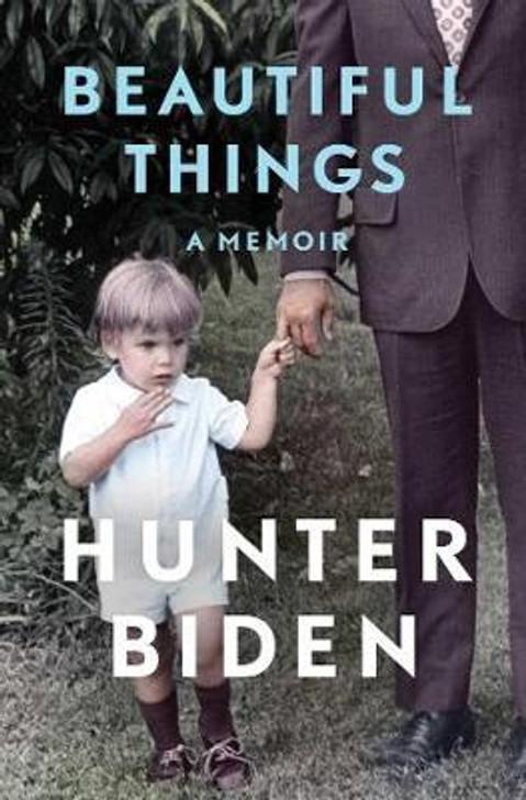 Beautiful Things / Hunter Biden