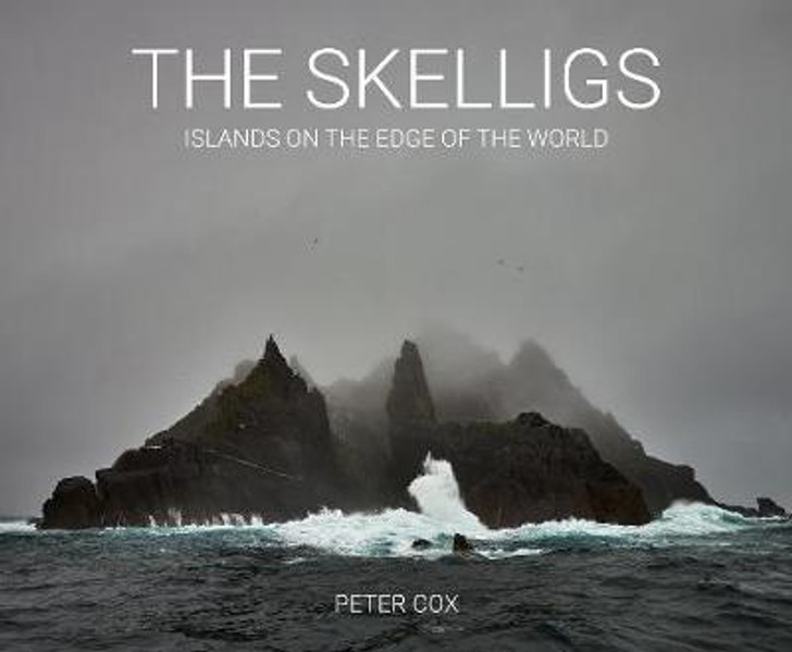 Skelligs: Islands on the Edge of the World H/B / Peter Cox