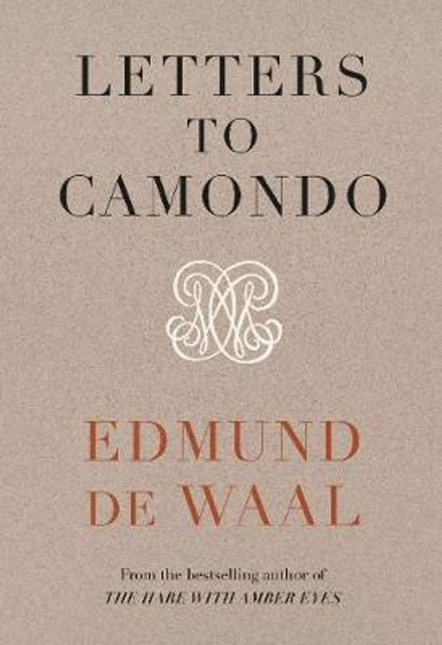 Letters to Camondo H/B / Edmund de Waal