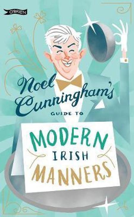 Noel Cunningham's Guide to Modern Irish Manners