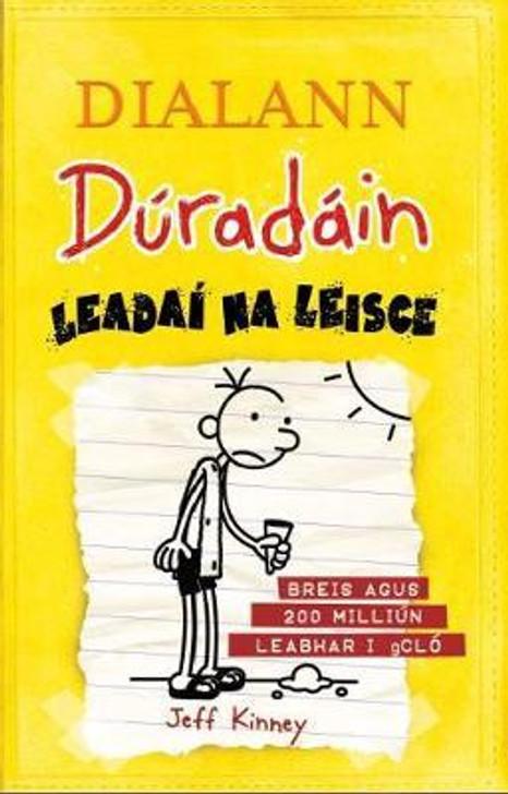 Dialann Dúradáin : Leadaí Na Leisce / Jeff Kinney