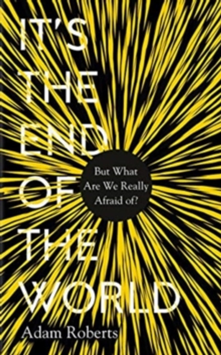 It's the End of the World / Adam Roberts
