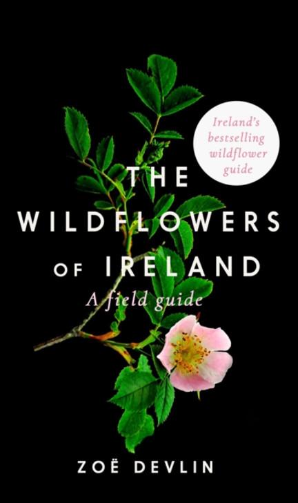 Wildflowers of Ireland: A Field Guide, The / Zoe Devlin