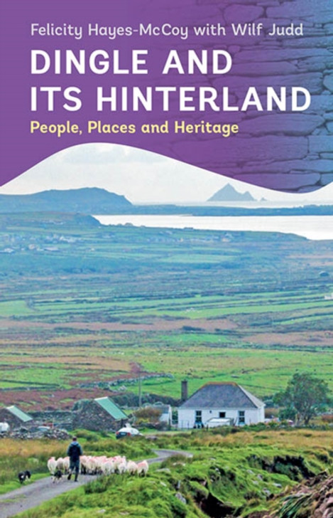 Dingle and It's Hinterland / Felicity Hayes-McCoy with Wilf Judd