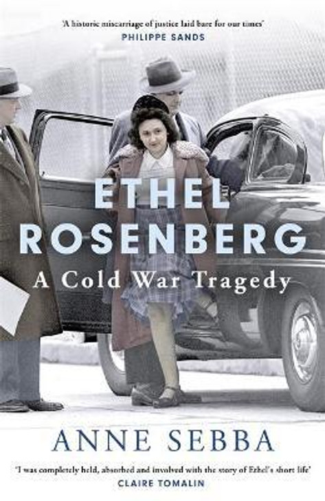 Ethel Rosenberg: A Cold War Tragedy / Anne Sebba