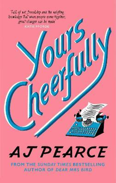 Yours Cheerfully / A.J. Pearce