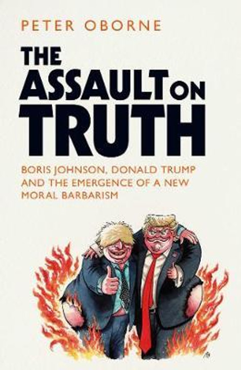 Assault on Truth, The H/B / Peter Oborne