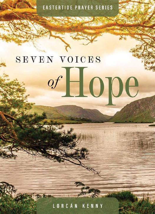Seven Voices Of Hope / Fr. Lorcan Kenny