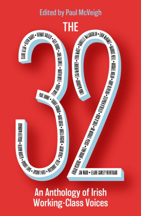 The 32 : An Anthology of Irish Working-Class Voices /